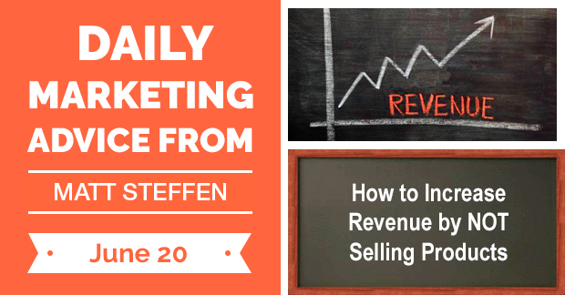 How to Increase Revenue by NOT Selling Products