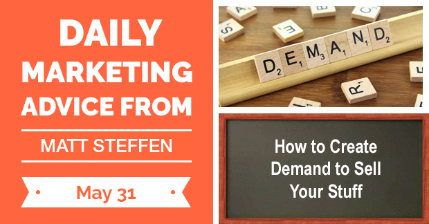 How to Create Demand to Sell Your Stuff